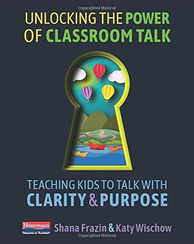 Unlocking the Power of Classroom Talk Teaching Kids to Talk with Clarity and Purpose.jpg